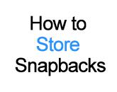 How to Store Snapbacks